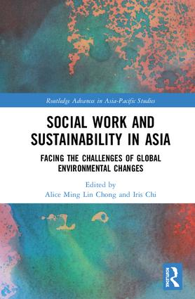 Social Work and Sustainability in Asia: Facing the Challenges of Global Environmental Changes book cover