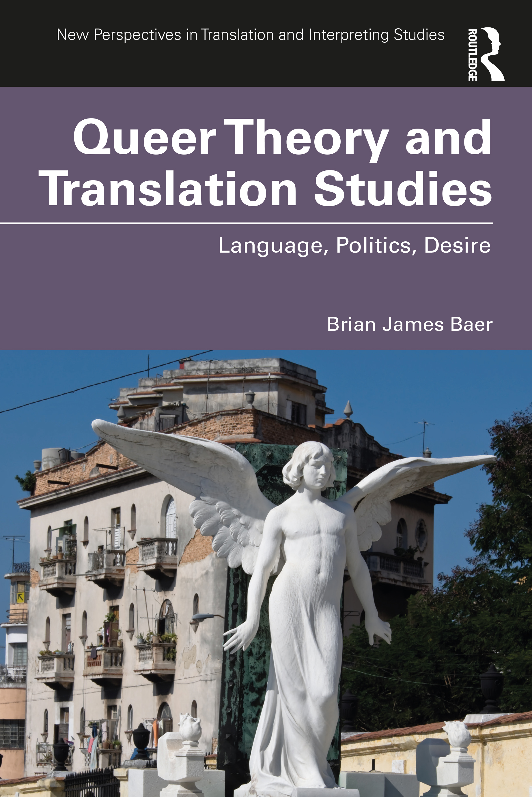Queer Theory and Translation Studies: Language, Politics, Desire book cover