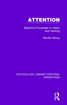 Attention: Selective Processes in Vision and Hearing, 1st Edition (Paperback) book cover