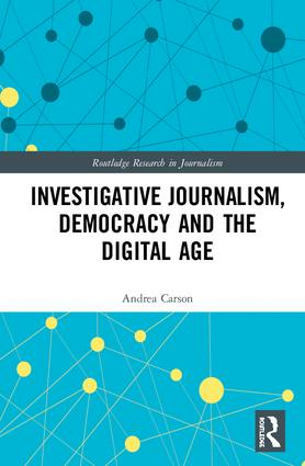 Investigative Journalism, Democracy and the Digital Age: 1st Edition (Hardback) book cover
