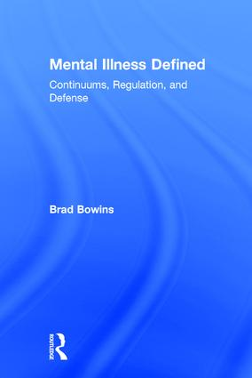Mental Illness Defined: Continuums, Regulation, and Defense, 1st Edition (Paperback) book cover