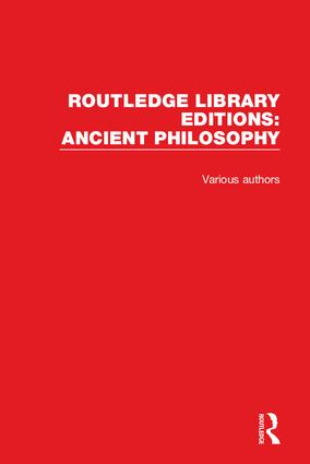 Routledge Library Editions: Ancient Philosophy