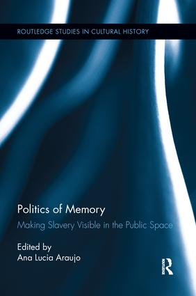 Politics of Memory: Making Slavery Visible in the Public Space book cover