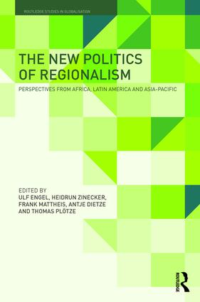 The New Politics of Regionalism: Perspectives from Africa, Latin America and Asia-Pacific, 1st Edition (Hardback) book cover