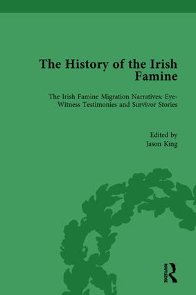 The History of the Irish Famine: Irish Famine Migration Narratives: Eyewitness Testimonies book cover