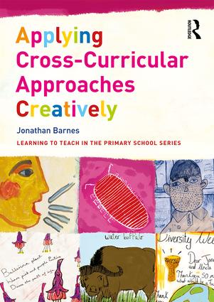 Applying Cross-Curricular Approaches Creatively: 1st Edition (Paperback) book cover