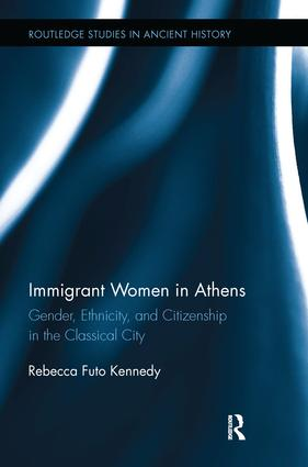Immigrant Women in Athens: Gender, Ethnicity, and Citizenship in the Classical City book cover