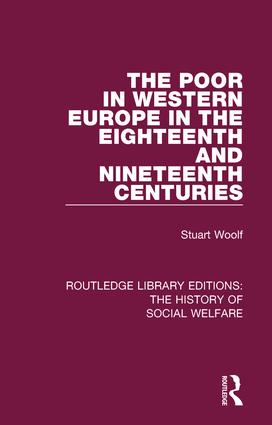 The Poor in Western Europe in the Eighteenth and Nineteenth Centuries: 1st Edition (Paperback) book cover