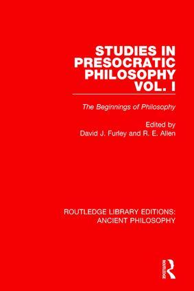 Studies in Presocratic Philosophy Volume 1