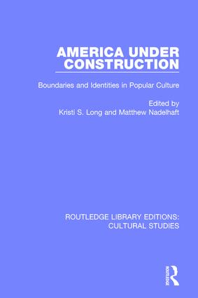 America Under Construction: Boundaries and Identities in Popular Culture book cover