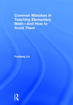 Common Mistakes in Teaching Elementary Math—And How to Avoid Them: 1st Edition (Hardback) book cover