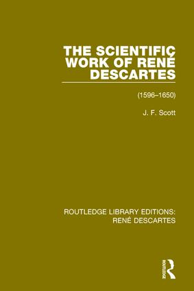 The Scientific Work of René Descartes: 1596-1650 book cover