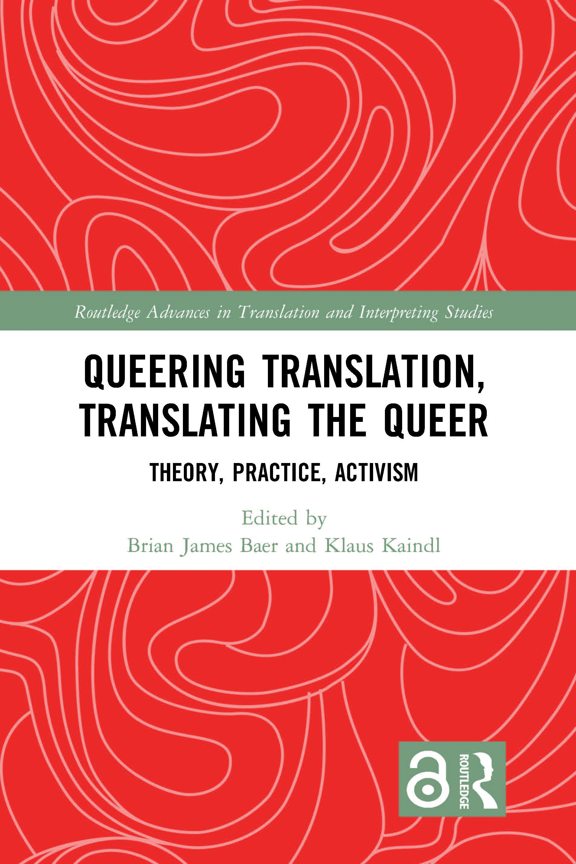 Queering Translation, Translating the Queer: Theory, Practice, Activism (Hardback) book cover