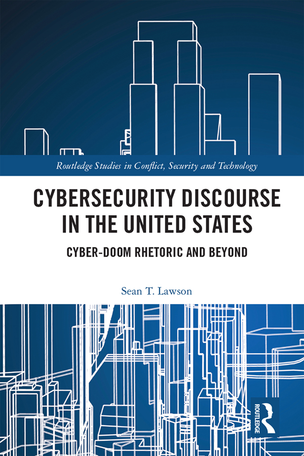 Cybersecurity Discourse in the United States: Cyber-Doom Rhetoric and Beyond book cover
