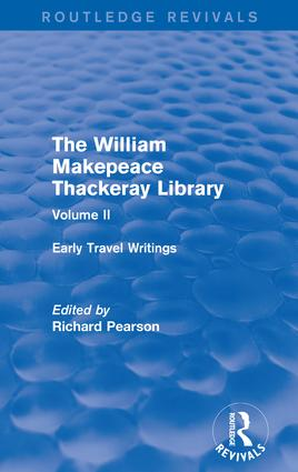 The William Makepeace Thackeray Library: Volume II - Early Travel Writings book cover