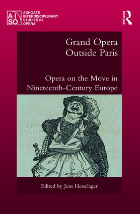 Grand Opera Outside Paris: Opera on the Move in Nineteenth-Century Europe book cover