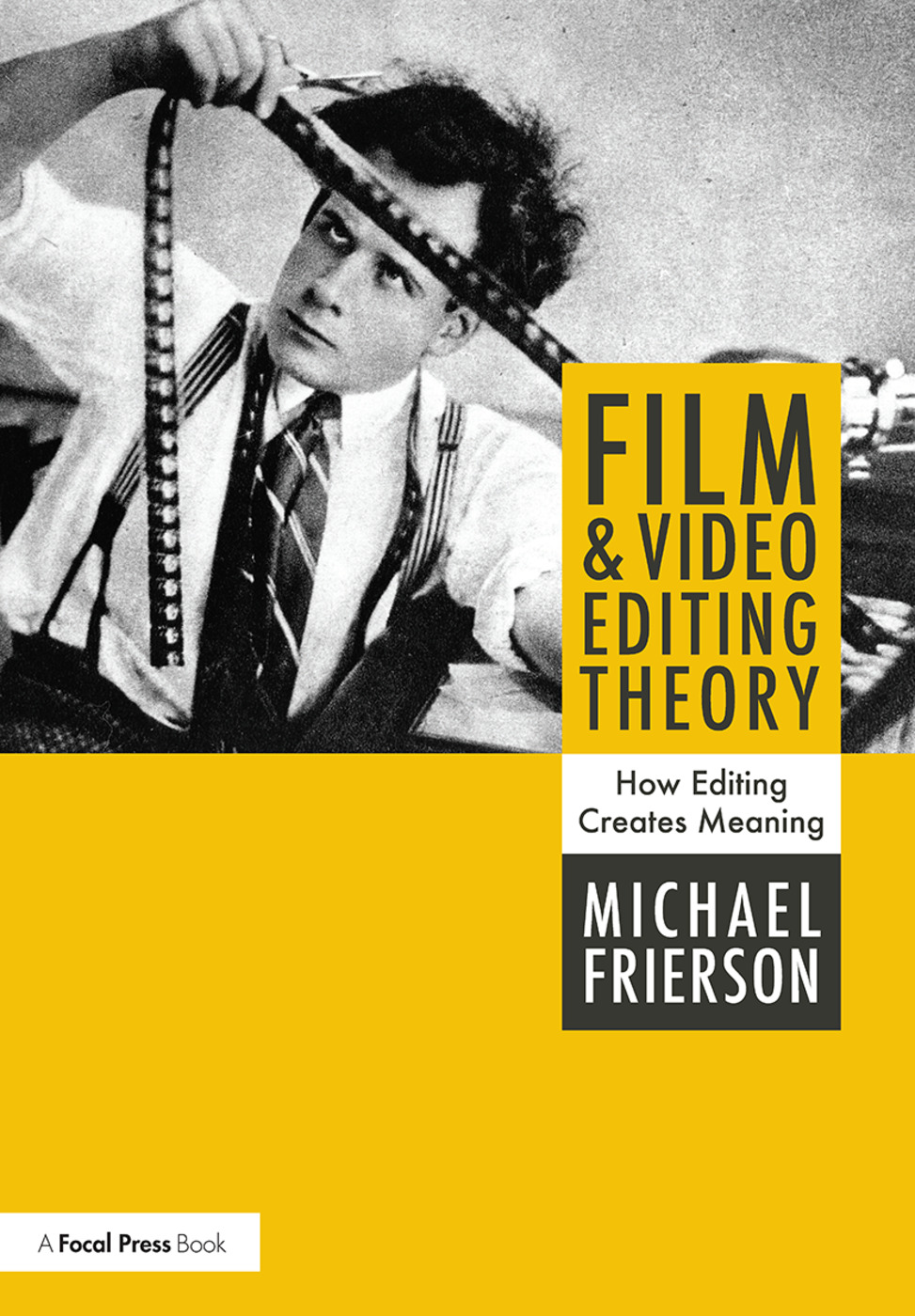Film and Video Editing Theory: How Editing Creates Meaning book cover