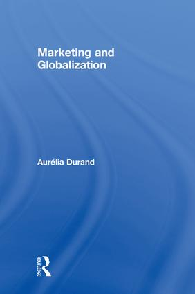 Marketing and Globalization: 1st Edition (Hardback) book cover