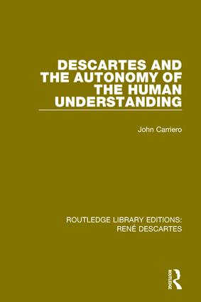 Descartes and the Autonomy of the Human Understanding book cover