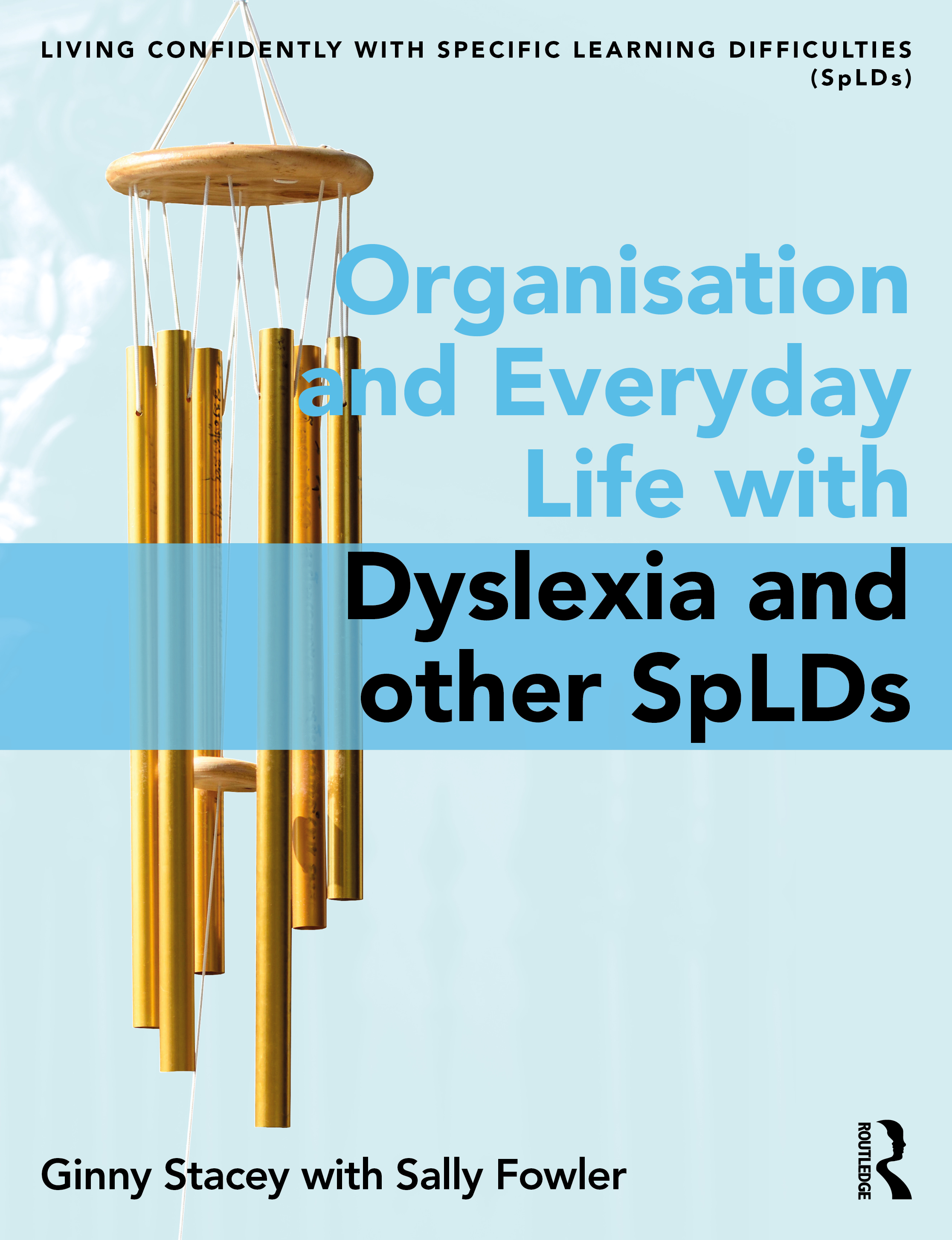 Organisation and Everyday Life: Living Confidently with Dyslexia/SpLD book cover