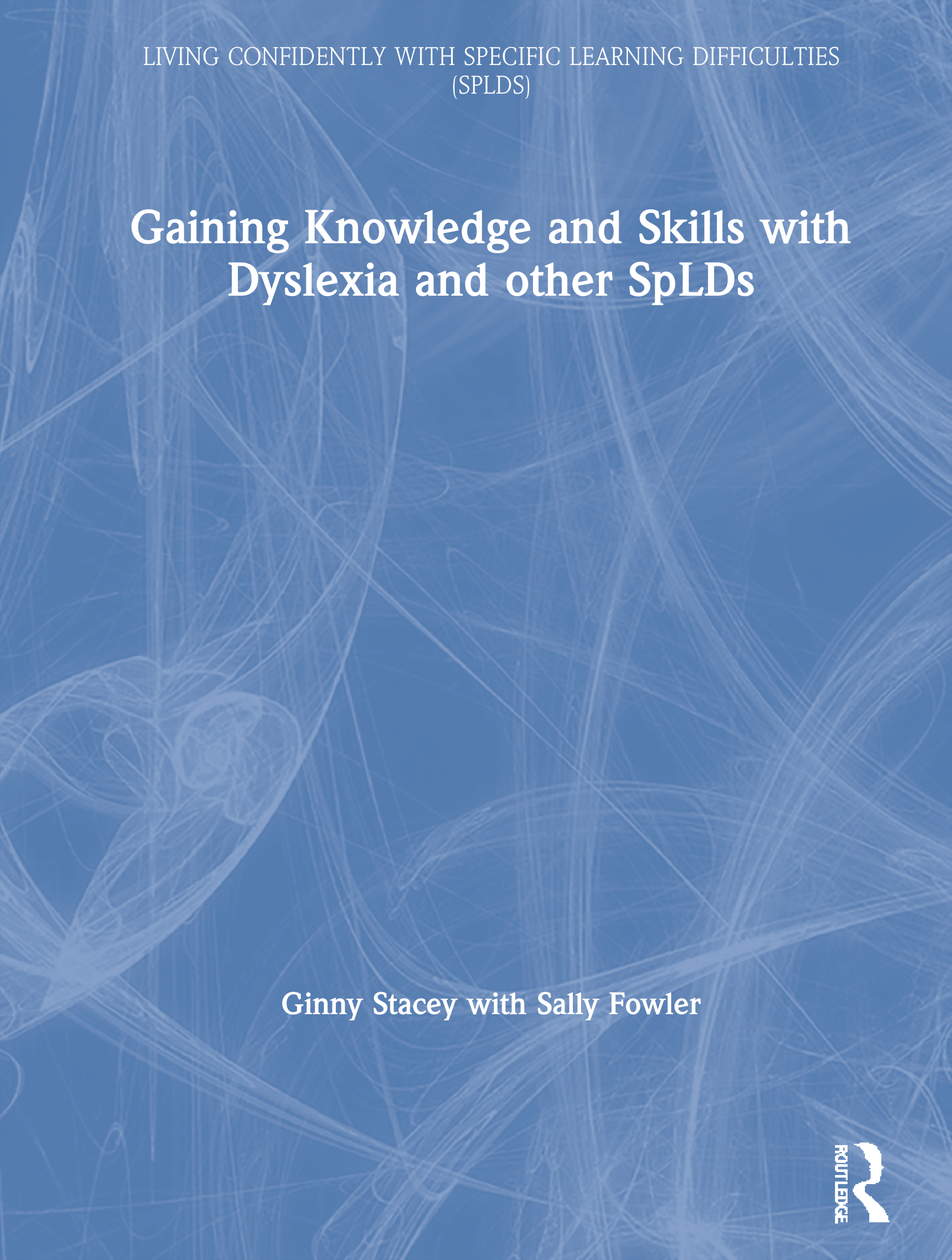 Knowledge and Skills: Living Confidently with Dyslexia book cover