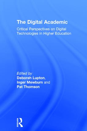 The Digital Academic: Critical Perspectives on Digital Technologies in Higher Education (Hardback) book cover