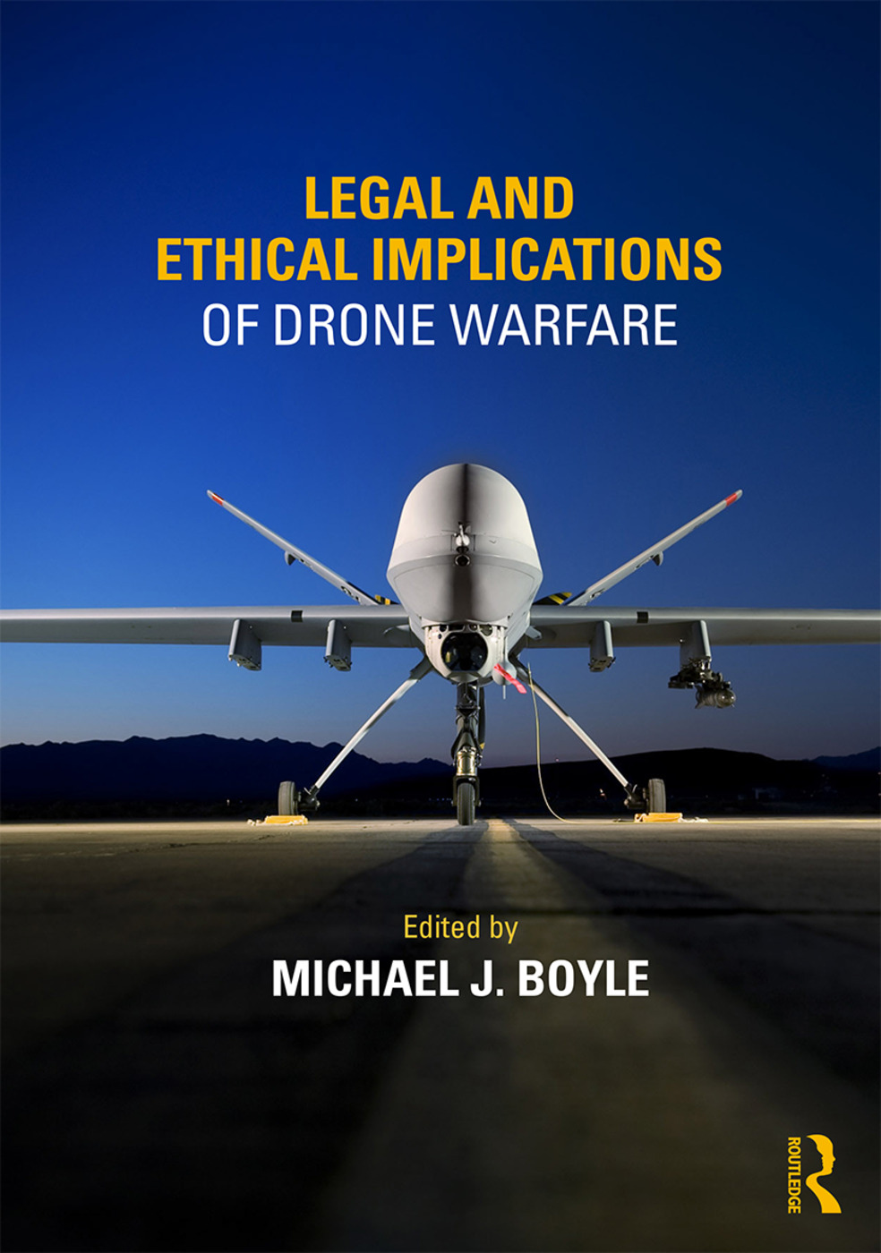 Legal and Ethical Implications of Drone Warfare: 1st Edition (Hardback) book cover