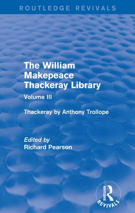 The William Makepeace Thackeray Library: Volume III - Thackeray by Anthony Trollope book cover
