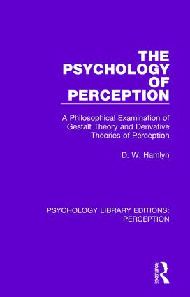 The Psychology of Perception: A Philosophical Examination of Gestalt Theory and Derivative Theories of Perception book cover