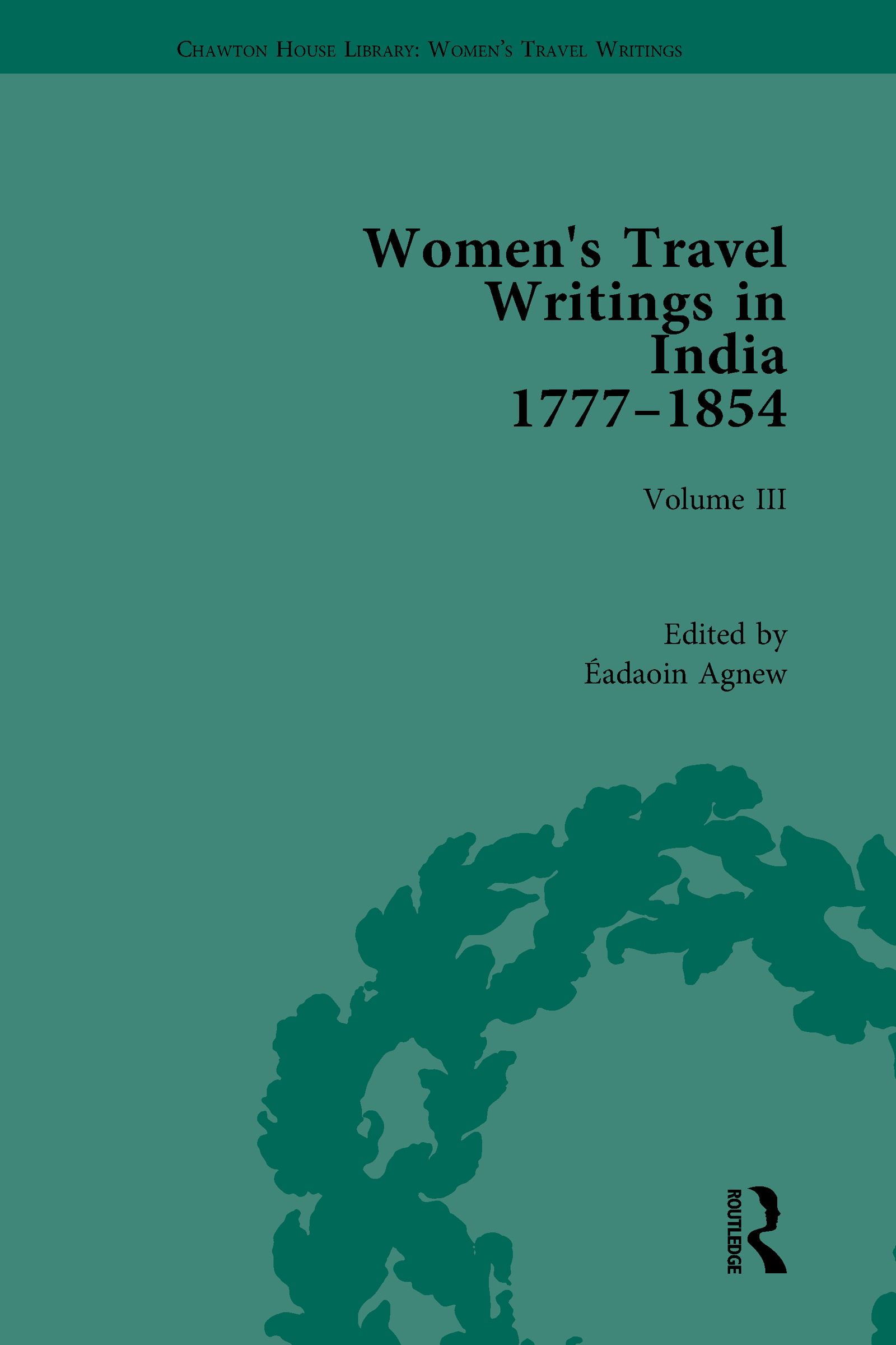 Women's Travel Writings in India 1777-1845: Volume III: Mrs A. Deane, A Tour through the Upper Provinces of Hindustan (1823); and Julia Charlotte Maitland, Letters from Madras During the Years 1836-39, by a Lady (1843) book cover