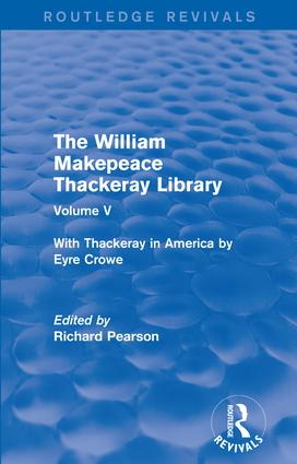 The William Makepeace Thackeray Library: Volume V - With Thackeray in America by Eyre Crowe book cover