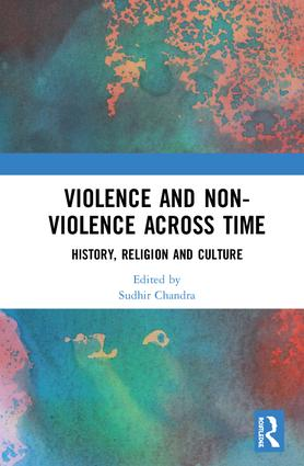 Violence and Non-Violence across Time: History, Religion and Culture book cover