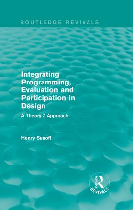 Integrating Programming, Evaluation and Participation in Design (Routledge Revivals): A Theory Z Approach book cover