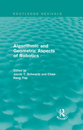 Algorithmic and Geometric Aspects of Robotics (Routledge Revivals): 1st Edition (Hardback) book cover