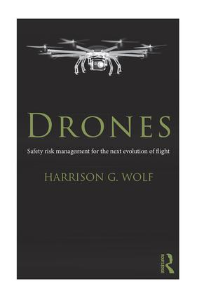 Drones: Safety Risk Management for the Next Evolution of Flight (Hardback) book cover
