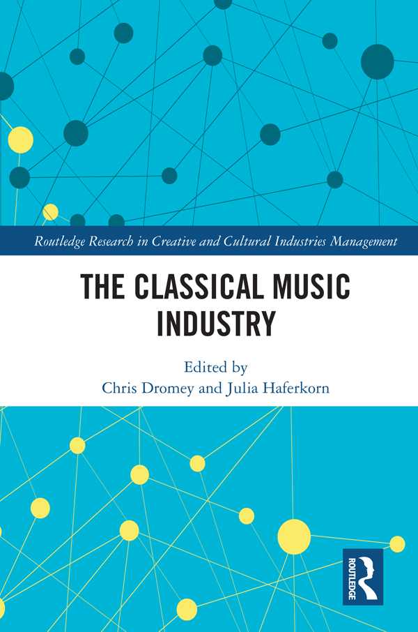 The Classical Music Industry: 1st Edition (Hardback) book cover