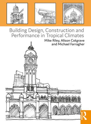 Building Design, Construction and Performance in Tropical Climates: 1st Edition (Paperback) book cover