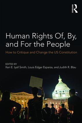 Human Rights Of, By, and For the People: How to Critique and Change the US Constitution (Paperback) book cover