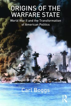 Origins of the Warfare State: World War II and the Transformation of American Politics book cover