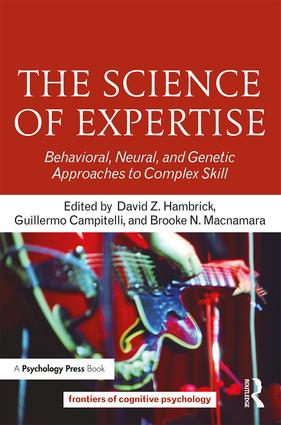 The Science of Expertise: Behavioral, Neural, and Genetic Approaches to Complex Skill book cover