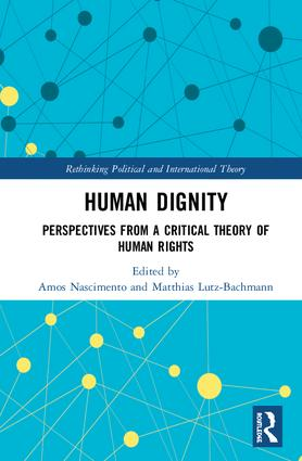 Human Dignity: Perspectives from a Critical Theory of Human Rights book cover