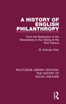 A History of English Philanthropy: From the Dissolution of the Monasteries to the Taking of the First Census book cover