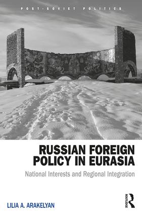 Russian Foreign Policy in Eurasia: National Interests and Regional Integration book cover