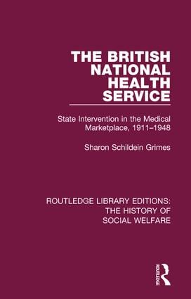 The British National Health Service: State Intervention in the Medical Marketplace, 1911-1948 book cover