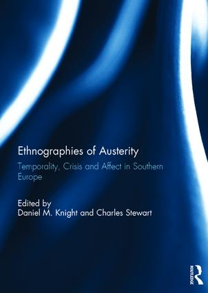 Ethnographies of Austerity: Temporality, crisis and affect in southern Europe (Hardback) book cover