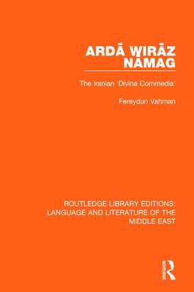 Ardā Wirāz Nāmag: The Iranian 'Divina Commedia', 1st Edition (Hardback) book cover