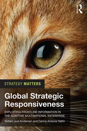 Global Strategic Responsiveness: Exploiting Frontline Information in the Adaptive Multinational Enterprise, 1st Edition (Paperback) book cover