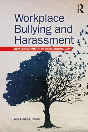 Workplace Bullying and Harassment: New Developments in International Law book cover
