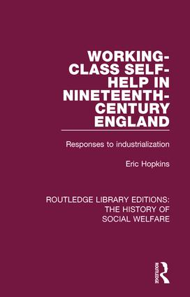 Working-Class Self-Help in Nineteenth-Century England: Responses to industrialization book cover