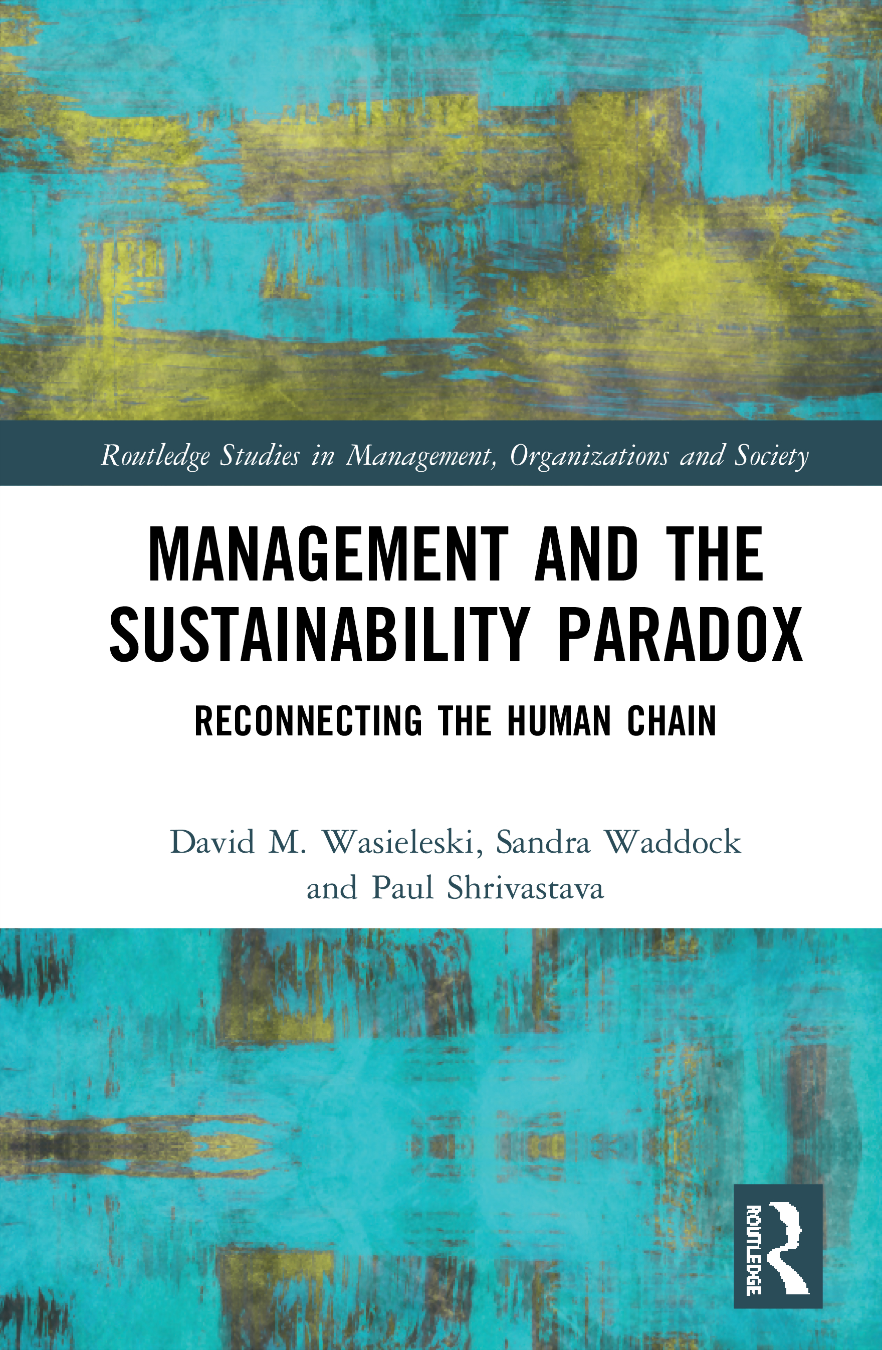 Management and the Sustainability Paradox: Reconnecting the Human Chain, 1st Edition (Hardback) book cover